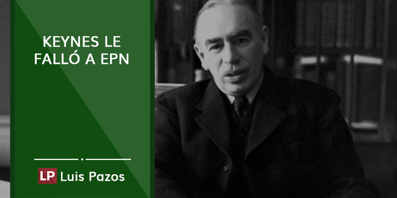 Keynes le falló a EPN