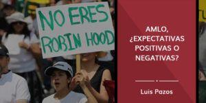 AMLO, ¿expectativas positivas o negativas?