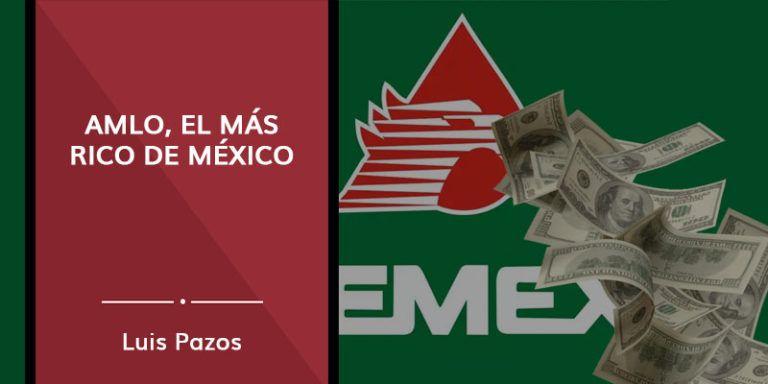 AMLO, el más rico de México