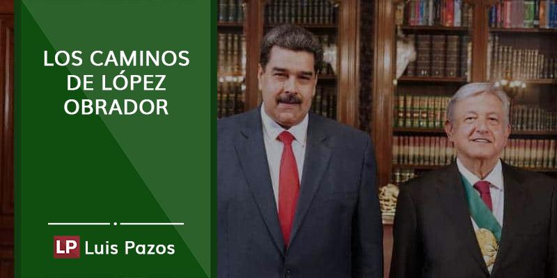 Los caminos de López Obrador