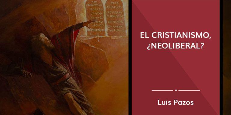 El cristianismo, ¿neoliberal?