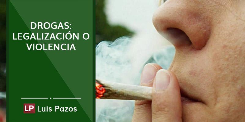 Drogas: legalización o violencia