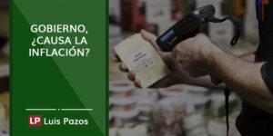 Gobierno, ¿causa la inflación?