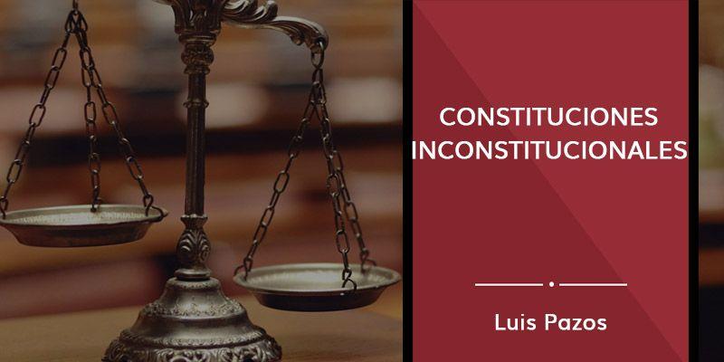 Constituciones inconstitucionales
