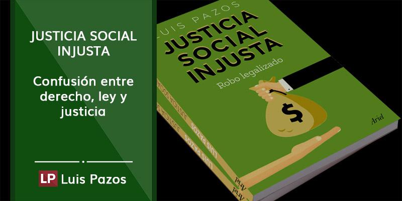 Justicia social injusta. Robo legalizado