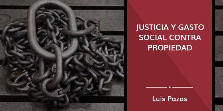 Justicia y gasto social contra propiedad