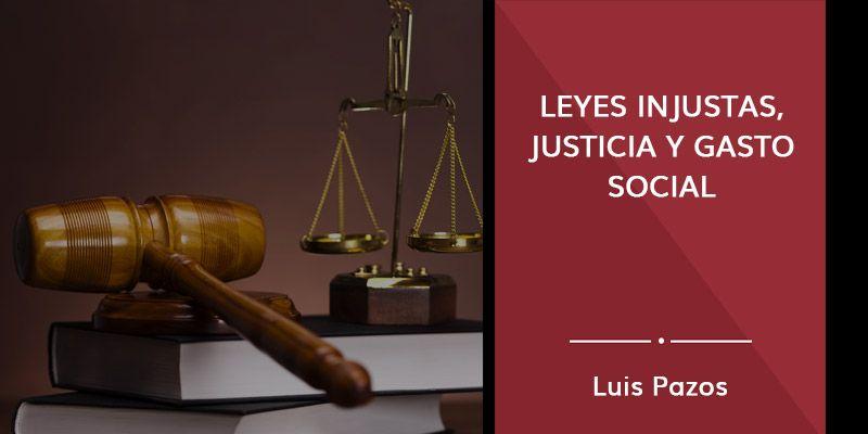 Leyes injustas, justicia y gasto social
