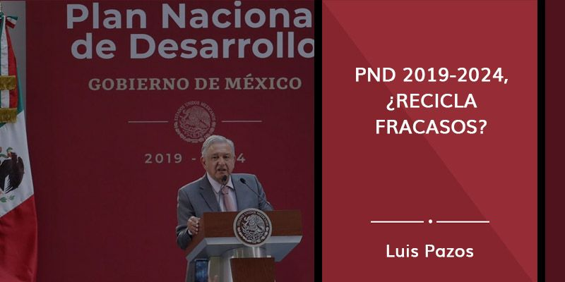 PND 2019-2024, ¿recicla fracasos?