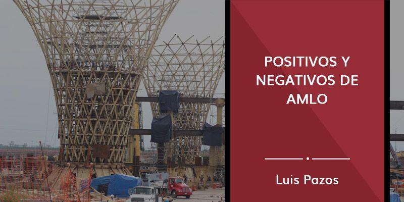 Positivos y negativos de AMLO