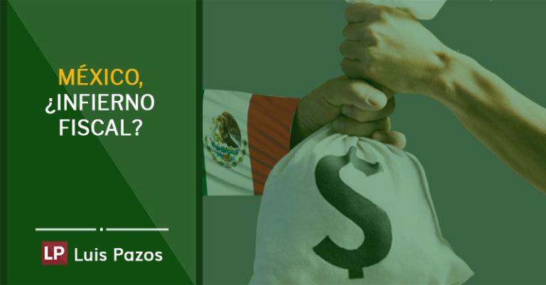 México, ¿infierno fiscal?