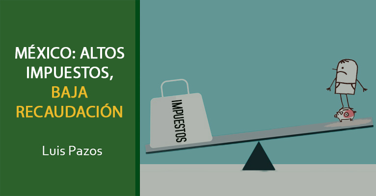 México: altos impuestos, baja recaudación