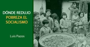 Dónde redujo pobreza el socialismo
