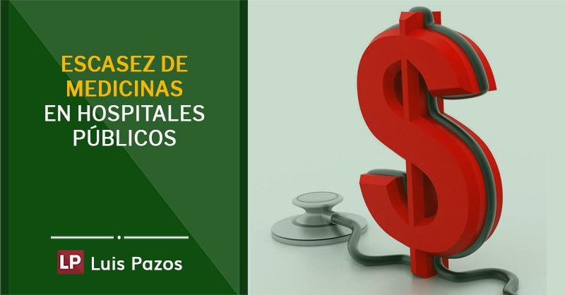 Escasez de medicinas en hospitales públicos
