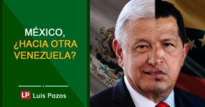 Lee más sobre el artículo México, ¿hacia otra Venezuela?