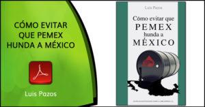 Cómo evitar que Pemex hunda a México