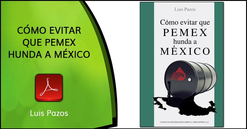 En este momento estás viendo Cómo evitar que Pemex hunda a México