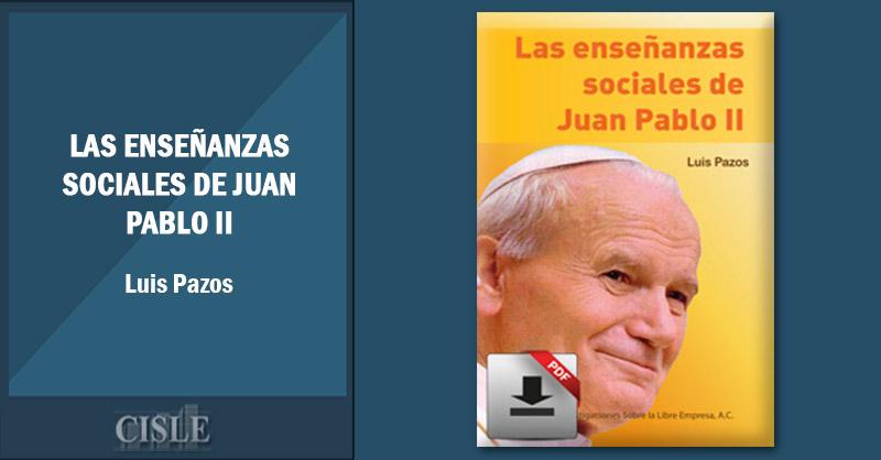 Las enseñanzas sociales de Juan Pablo II