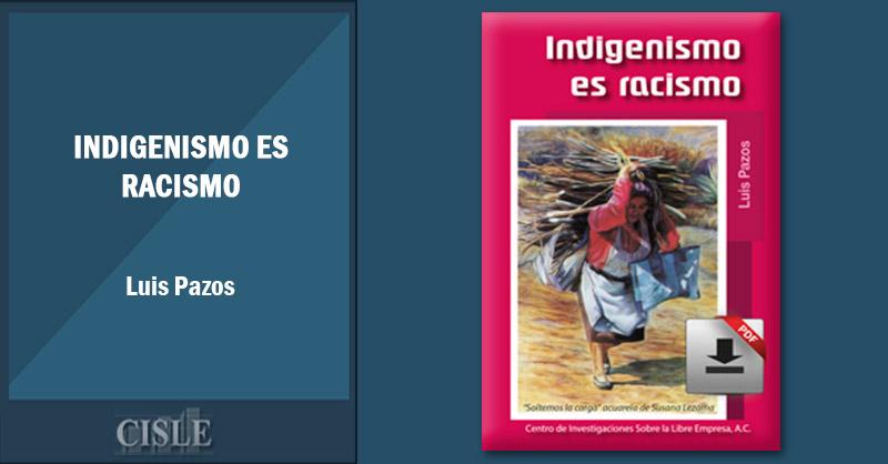 Indigenismo es racismo