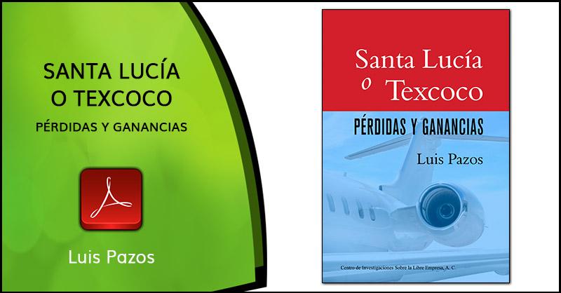 Santa Lucía o Texcoco. Pérdidas y ganancias