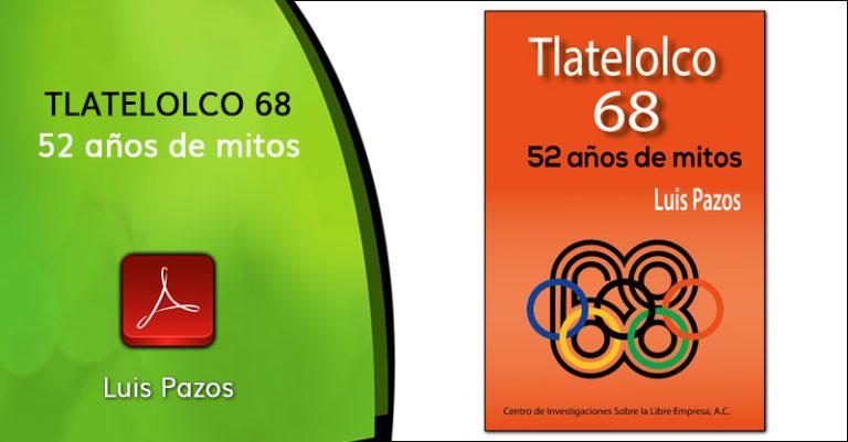 Tlatelolco 68: 52 años de mitos
