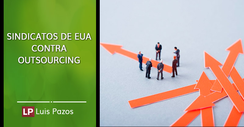 Sindicatos de EUA contra outsourcing