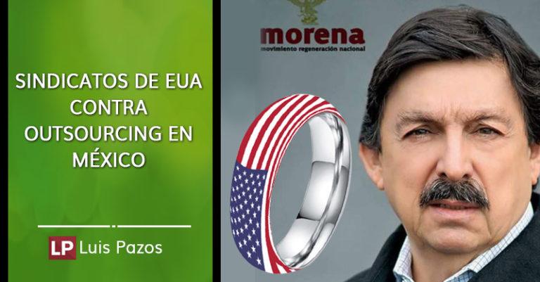 Sindicatos de EUA, contra outsourcing en México