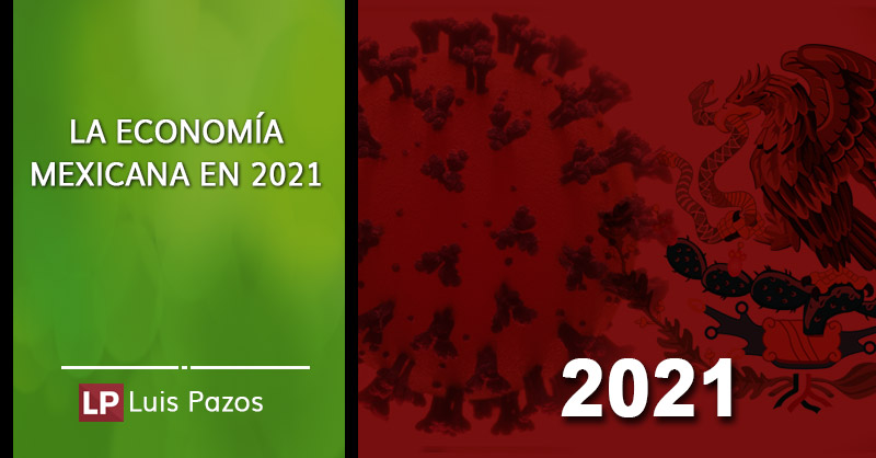 En este momento estás viendo La economía mexicana en 2021