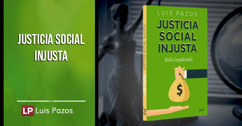 En este momento estás viendo Justicia social injusta. Robo legalizado