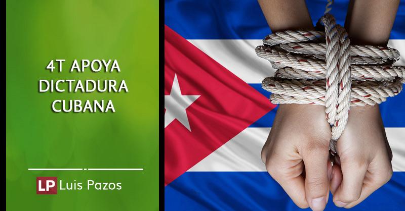En este momento estás viendo 4T apoya dictadura cubana